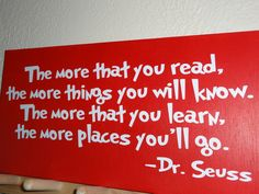 Dr. Seuss Quote 'The more that you read...' Wooden Sign. $19.95, via Etsy.  Wooden sign, choose own color for playroom