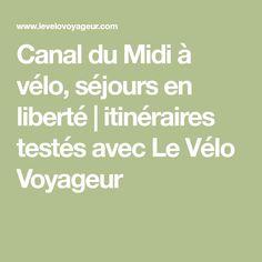 Canal du Midi à vélo, séjours en liberté | itinéraires testés avec Le Vélo Voyageur