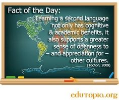 Learning a 2nd language quote via www.Edutopia.org