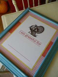 Thankful Frame - A fun way to display what you're grateful for each day.  Write w/ dry erase markers.