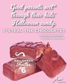 (Universal Parenting Truths: Halloween Edition) Good parents sort* through their kids' Halloween candy. (*steal the chocolate)