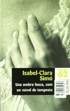 """""""Una ombra fosca com un núvol de tempesta"""" d'Isabel-Clara Simó"""
