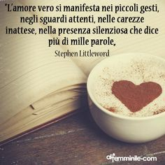 True love manifests itself in small gestures, in attentive glances, in unexpected caresses, in the silent presence that says more than one thousand words. Italian Love Quotes, Italian Phrases, General Quotes, Most Beautiful Words, Love Amor, Learning Italian, Meaning Of Life, Just Smile, Love Words