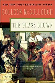 Amazon.com: Grass Crown (Masters of Rome) (9780061582394): Colleen McCullough: Books