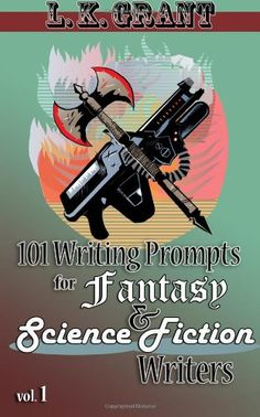 101 Writing Prompts for Fantasy and Science Fiction « Library User Group
