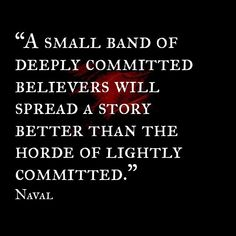 #lovethis A small band of deeply committed believers will spread a story better than the horde of lightly committed. #Naval #thoughtoftheday #btccrash #btc #cryptocurrency #positivethinking #positivity #ethereum #warrior #trader #cryptotrader