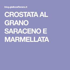 CROSTATA AL GRANO SARACENO E MARMELLATA