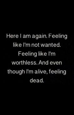 i am worthless quotes The Words, Worthless Quotes, I Feel Worthless, Sad Quotes That Make You Cry, Quotes Deep Feelings, True Feelings, Dark Quotes, Heartbroken Quotes, Thoughts
