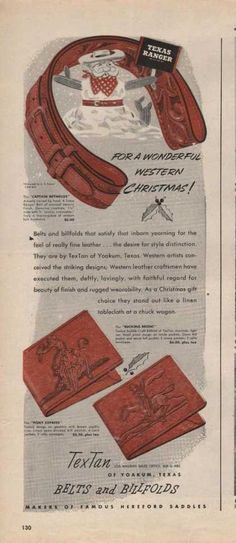 Tex Tan Belts and Billfolds advertisement (1946).....My dad sold these products in his western store.