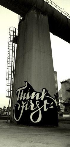 Think first #typography #graffiti #art
