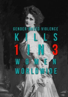 Gender-based violence kills 1 in 3 women worldwide. - Disturbing Facts For Women Of The World - The world is still not a fair place if you are a woman. Women Rights, Intersectional Feminism, Patriarchy, Equal Rights, Social Issues, Social Justice, Equality, At Least, World