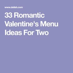 33 Romantic Valentine's Menu Ideas For Two