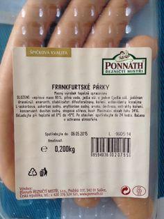 Párky 3/3: Složení českého párku:  vepřové maso 85% pitná voda jedlá sůl s jodem amaranth difosforečnany E450 koření kyselina L-askorbová E300 askorban sodný E301 erythorban sodný E316 aroma dextroza dusitan sodný E250