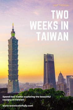 How to spend two weeks in Taiwan! Explore Hualien, Taichung, and Taipei.