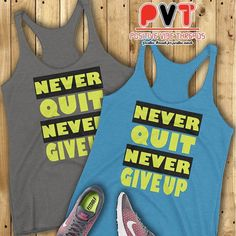 Never Quit!!  Check out the website for this and other dope tees!