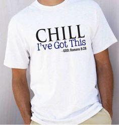 Christian TShirt for Men or Women Chill I've by designstudiosigns, $22.00