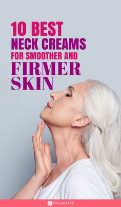 Even if the skin on your face is firm and taut, the loose skin on your neck will give away your actual age! To deal with this problem, you need to use a neck cream. We have curated a list of the best neck creams available on the market right now. Best Neck Firming Cream, Best Neck Cream, Estee Lauder Resilience Lift, Neck Wrinkles, Loose Skin, Dry Scalp, Skin Elasticity, Skin Firming, Skin Treatments