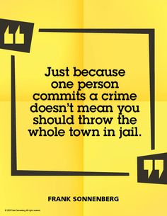 """""""Just because one person commits a crime doesn't mean you should throw the whole town in jail."""" ~ Frank Sonnenberg #Fairness #Justice #MoralCharacter #Charactereducation #Personalgrowth #Betrayal #Disappointment Betrayed By A Friend, Fool Me Once, Personal Values, Losing Faith, Hurt Feelings, Character Education, Leadership Development, Deceit, Betrayal"""