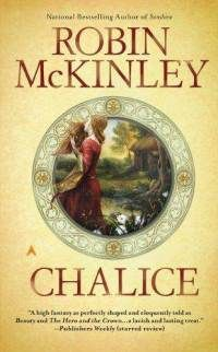 Chalice (Paperback) ~ Robin McKinley (Author) Cover Art