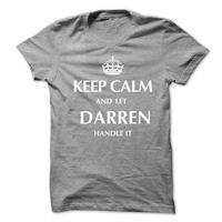 Keep Calm and Let DARREN  Handle It.New T-shirt