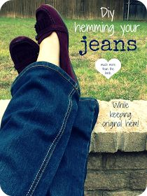 much more than the birds: Hemming your jeans while keeping original hem!