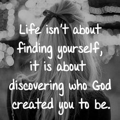 """You are knit together with unique talents and interests.  Take inventory of what surrounds you what you enjoy what you're good at. """"Finding yourself"""" isn't some big long journey.  It's right in front of you.  And if you act upon those clues you'll bring glory to God and serve those He loves."""