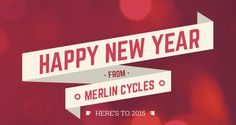 Happy New Year From Merlin Cycles! Here's To 2015...