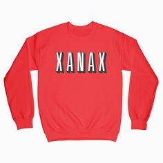 Xanax Netflix Sweatshirt Available In Size Overnight Delivery, Cough Syrup, Buy Crystals, White China, Drugs, Netflix, Graphic Sweatshirt, Unisex, Pure Products