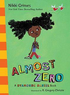 Almost Zero: A Dyamonde Daniel Book by Nikki Grimes http://www.amazon.com/dp/0399251774/ref=cm_sw_r_pi_dp_Fe67ub0SC9537