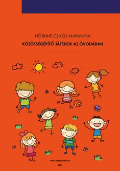Közösségépítő játékok e-book-1 Pe Activities, New Years Party, Childcare, Book 1, Kindergarten, Homeschool, Crafts For Kids, Teaching, Education