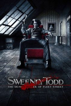 Sweeney Todd: The Demon Barber of Fleet Street (one of my favorite movies of all time, such an amazing rendition on the musical)