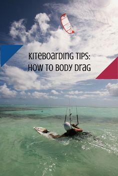 Kiteboarding Tips: How To Body Drag
