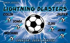 Lightning Blasters B52756  digitally printed vinyl soccer sports team banner. Made in the USA and shipped fast by BannersUSA.  You can easily create a similar banner using our Live Designer where you can manipulate ALL of the elements of ANY template.  You can change colors, add/change/remove text and graphics and resize the elements of your design, making it completely your own creation.