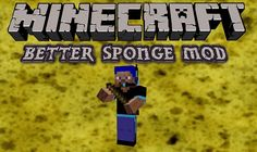 New post (Better Sponge Mod 1.6.2) has been published on Better Sponge Mod 1.6.2  -  Minecraft Resource Packs