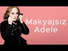 Makyajsız Ünlüler - Adele
