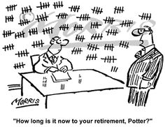 Retirement Cartoons for Women | How long is it now to your retirement, Potter?""