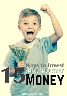 15 Ways to Invest Small Amounts of Money (and turn it into a large amount of money)