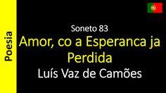 Poesia - Sanderlei Silveira: Luís Vaz de Camões - Soneto 83 - Amor, co a Espera...