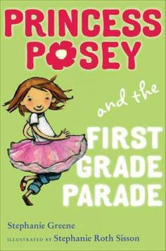 J SERIES PRINCESS POSEY. Posey's fear of starting first grade is alleviated when her teacher invites the students to wear their most comfortable clothes to school on the first day.