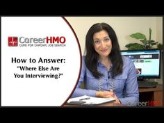 How to Answer: Where Else Are You Interviewing? careerealism.com