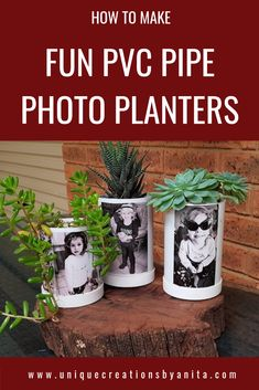 Repurpose PVC pipe into these cute photo planters. They will make a great gift. Diy Planters, Garden Planters, Planter Ideas, Diy Furniture Projects, Diy Craft Projects, Project Ideas, Upcycled Home Decor, Diy Home Decor, Repurposed