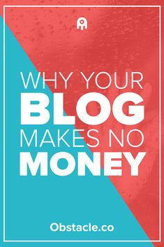 Wondering why your blog makes no money? Here are things that could be preventing you from making money with your blog and working happily from home.