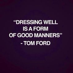 #dressing well…Tom Ford ...