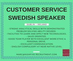 #Swedish speaker, customer service #job, based in #Dublin #Ireland  Send your CV (in English) at marc@highfive-recruitment.com  #salesadministrator #businessdevelopment #jobinireland #highfiveyourjob #highfiveyourcareer #customerserviceb #clients #clientservices #cs #technicalsupport #sales #customerserviceadvisor #customersupport #salesrepresentative #customerrelations