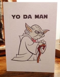 'Yo Da Man' Star Wars Funny Valentines Day Card by PaperTechie, $5.00 - Is there a man in your life that just LOVES Star Wars? Then this is the perfect Valentine's Day card for him. On the inside there is a little glittery heart and plenty of space to list all the reasons why you want to wish him a Happy Valentine's day! If you don't want to give it to them for Valentine's Day but maybe another occasion, this can also be made to say Congratulations, Happy Birthday, or anything else!