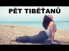Pět tibeťanů - cviky pro pružnost a omlazení. www.tancimzivotem.cz - YouTube