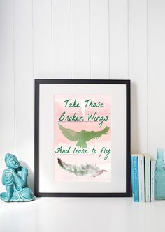 Take Those Broken Wings and Learn to Fly Print | 8x10 Digital Download #printable #watercolor #wallart  #quote #Lyrics #wings #feathers #dormdecor #bird #homedecor #motivationalquotes #digitalart   ❤ INSTANT DOWNLOAD ❤