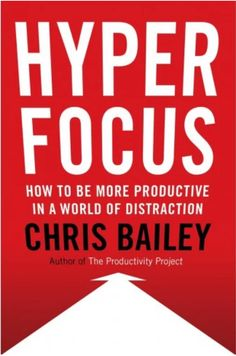 Hyperfocus : How to Be More Productive in a World of Distraction - by Chris Bailey (Hardcover) New Books, Books To Read, Creative Connections, Apps, Meaningful Life, Working Moms, Reading Lists, Reading Habits, Reading Books