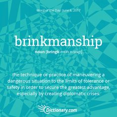 Today's Word of the Day is brinksmanship. #wordoftheday #language #vocabulary