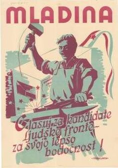 """Yugoslavia, 1950. The text reads """"Youth, for your better future, vote for the candidates of the People's Front"""""""